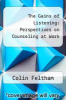 cover of The Gains of Listening: Perspectives on Counseling at Work