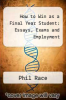 cover of How to Win as a Final Year Student : Essays, Exams and Employment