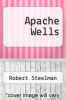 cover of Apache Wells