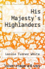 cover of His Majesty`s Highlanders