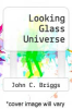 cover of Looking Glass Universe