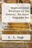 cover of Organizational Structure in Its Context: The Aston Programme One