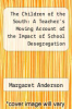 cover of The Children of the South:  A Teacher`s Moving Account of the Impact of School Desegregation
