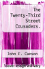 cover of The Twenty-Third Street Crusaders.