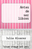 cover of Antes de ser libres