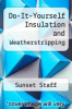 cover of Do-It-Yourself Insulation and Weatherstripping