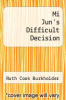 cover of Mi Jun`s Difficult Decision