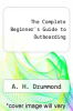 cover of The Complete Beginner`s Guide to Outboarding