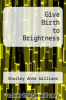cover of Give Birth to Brightness