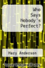 cover of Who Says Nobody`s Perfect?