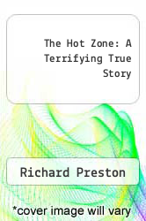 The Hot Zone: A Terrifying True Story by Richard Preston - ISBN 9780385427104