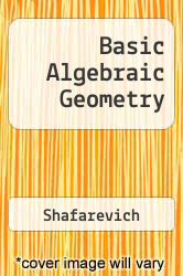 Basic Algebraic Geometry by Shafarevich - ISBN 9780387082646