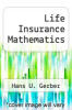 cover of Life Insurance Mathematics
