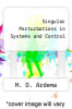 cover of Singular Perturbations in Systems and Control