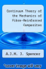cover of Continuum Theory of the Mechanics of Fibre-Reinforced Composites