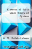 cover of Elements of State Space Theory of Systems