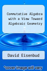 Cover of Commutative Algebra with a View Toward Algebraic Geometry EDITIONDESC (ISBN 978-0387942681)
