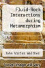 cover of Fluid-Rock Interactions during Metamorphism