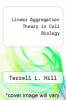 cover of Linear Aggregation Theory in Cell Biology