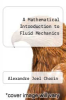 cover of A Mathematical Introduction to Fluid Mechanics (2nd edition)