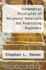 cover of Fundamental Principles of Polymeric Materials for Practicing Engineers