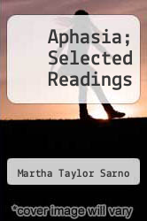 Cover of Aphasia; Selected Readings EDITIONDESC (ISBN 978-0390777393)