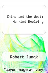 Cover of China and the West: Mankind Evolving EDITIONDESC (ISBN 978-0391000230)