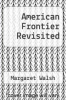 cover of American Frontier Revisited