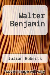 Cover of Walter Benjamin EDITIONDESC (ISBN 978-0391027961)