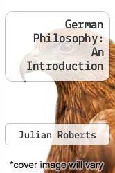German Philosophy: An Introduction by Julian Roberts - ISBN 9780391035683