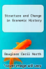 cover of Structure and Change in Economic History