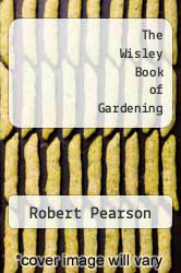 The Wisley Book of Gardening by Robert Pearson - ISBN 9780393016765