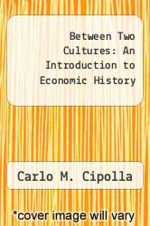 Cover of Between Two Cultures: An Introduction to Economic History 1 (ISBN 978-0393029772)