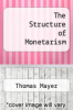 cover of The Structure of Monetarism