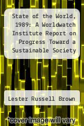 Cover of State of the World, 1989: A Worldwatch Institute Report on Progress Toward a Sustainable Society EDITIONDESC (ISBN 978-0393305678)
