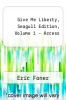 cover of Give Me Liberty, Seagull Edition, Volume 1-Access (5th edition)