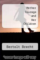 Cover of Mother Courage and Her Children EDITIONDESC (ISBN 978-0394171067)