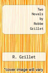Cover of Two Novels by Robbe Grillet EDITIONDESC (ISBN 978-0394172972)