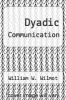 cover of Dyadic Communication (3rd edition)