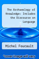Cover of The Archaeology of Knowledge: Includes the Discourse on Language EDITIONDESC (ISBN 978-0394471181)