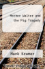 cover of Mother Walter and the Pig Tragedy