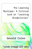"cover of The Learning Mystique: A Critical Look at ""Learning Disabilities"""
