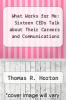 cover of What Works for Me: Sixteen CEDs Talk about Their Careers and Communications