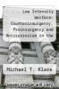 cover of Low Intensity Warfare: Counterinsurgency, Proinsurgency and Antiterrorism in the Eighties