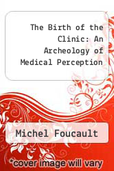Cover of The Birth of the Clinic: An Archeology of Medical Perception EDITIONDESC (ISBN 978-0394710976)