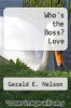 cover of Who`s the Boss? Love (16th edition)