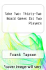 cover of Take Two: Thirty-Two Board Games for Two Players