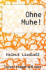 cover of Ohne Muhe!