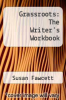 cover of Grassroots: The Writer`s Workbook