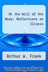 Cover of At the Will of the Body: Reflections on Illness EDITIONDESC (ISBN 978-0395561881)